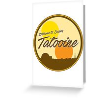 Welcome to Sunny Tatooine Greeting Card