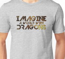 Imagine a world with Dragons Unisex T-Shirt