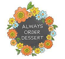 Always Order Dessert by Rachele Cateyes
