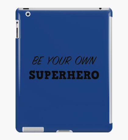 Be your own superhero iPad Case/Skin
