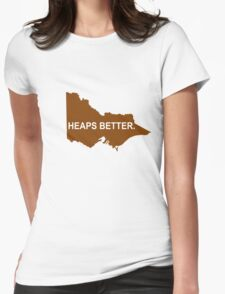 Victoria: Heaps Better Womens Fitted T-Shirt