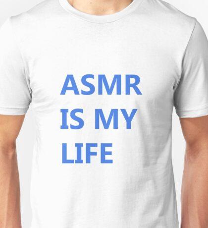 ASMR IS MY LIFE Unisex T-Shirt