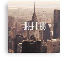 Dream big Motivation New York, America Canvas Print