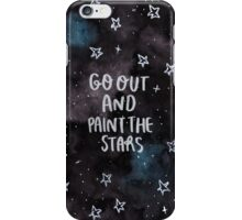 Go out and Paint the Stars  iPhone Case/Skin