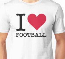 I love football! Unisex T-Shirt