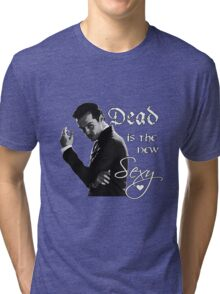 Dead is the new sexy  Tri-blend T-Shirt