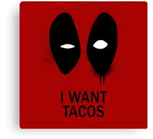 I Want Tacos Canvas Print