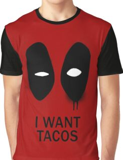 I Want Tacos Graphic T-Shirt