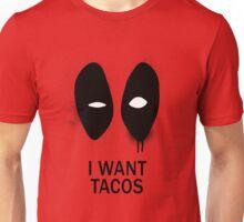 I Want Tacos Unisex T-Shirt