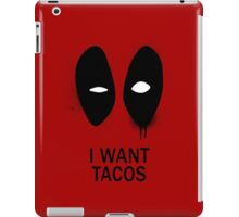 I Want Tacos iPad Case/Skin