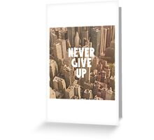 Never give up Motivation New York, America Greeting Card