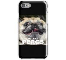 er lerv pergs iPhone Case/Skin