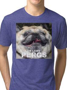 er lerv pergs Tri-blend T-Shirt