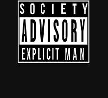 Society Advisory Explicit Man Unisex T-Shirt