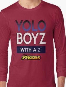 Yolo Boys With A Z (Impractical Jokers) Long Sleeve T-Shirt