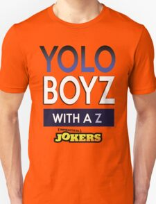 Yolo Boys With A Z (Impractical Jokers) Unisex T-Shirt
