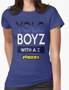 Yolo Boys With A Z (Impractical Jokers) Womens Fitted T-Shirt