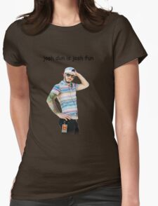 josh dun is josh fun Womens Fitted T-Shirt