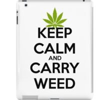 Keep Calm And Carry Weed  iPad Case/Skin