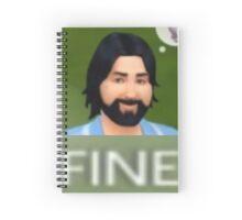 Just fine Spiral Notebook