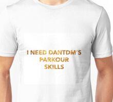 I Need Dantdm's Parkour Skills Unisex T-Shirt