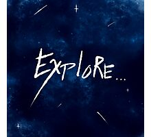 Explore... Photographic Print
