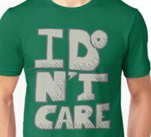 I Don't Care - Tee Shirt Design Unisex T-Shirt