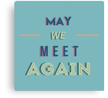 The 100 - May We Meet Again Typography (Blue) Canvas Print