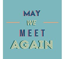 The 100 - May We Meet Again Typography (Blue) Photographic Print