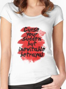 Curse Your Sudden But Inevitable Betrayal Women's Fitted Scoop T-Shirt