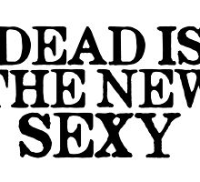 Dead is the new sexy by DAstora