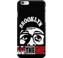 It Had To Be The Shoes - Black Edition iPhone Case/Skin