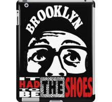 It Had To Be The Shoes - Black Edition iPad Case/Skin