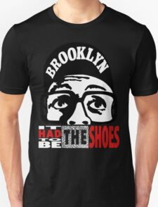 It Had To Be The Shoes - Black Edition T-Shirt