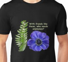 With friends like these, who needs enemies? 6 Unisex T-Shirt