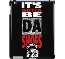 It's Gotta Be The Shoes - Black Edition iPad Case/Skin