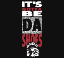 It's Gotta Be The Shoes - Black Edition by 23jd45