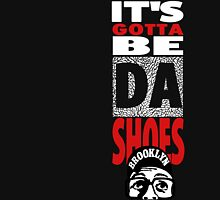 It's Gotta Be The Shoes - Black Edition T-Shirt