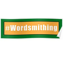 #Wordsmithing Poster