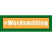 #Wordsmithing Photographic Print