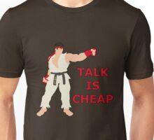 RYU | Super Smash Taunts | Talk is cheap Unisex T-Shirt