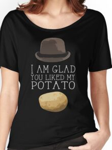 'I am glad you liked my potato' BBC Sherlock Print Women's Relaxed Fit T-Shirt