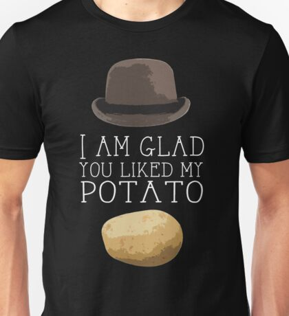 'I am glad you liked my potato' BBC Sherlock Print Unisex T-Shirt