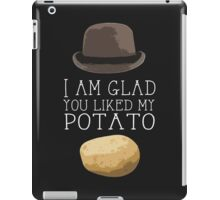'I am glad you liked my potato' BBC Sherlock Print iPad Case/Skin