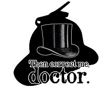 Then correct me, doctor Photographic Print