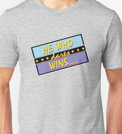 He Who Dares... Unisex T-Shirt