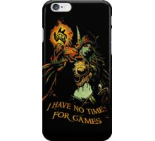 No Time for Games iPhone Case/Skin