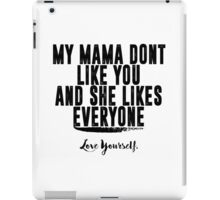 Love Yourself Quote - BlackText iPad Case/Skin