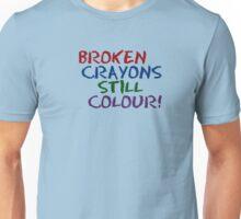 Broken Crayons Still Color Unisex T-Shirt