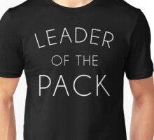 Leader Of The Pack Gym Quote Unisex T-Shirt